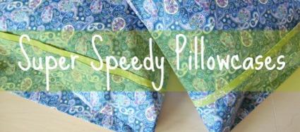 Super Speedy Pillowcases